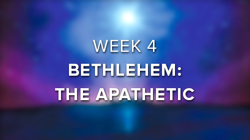 Bethlehem: The Apathetic.